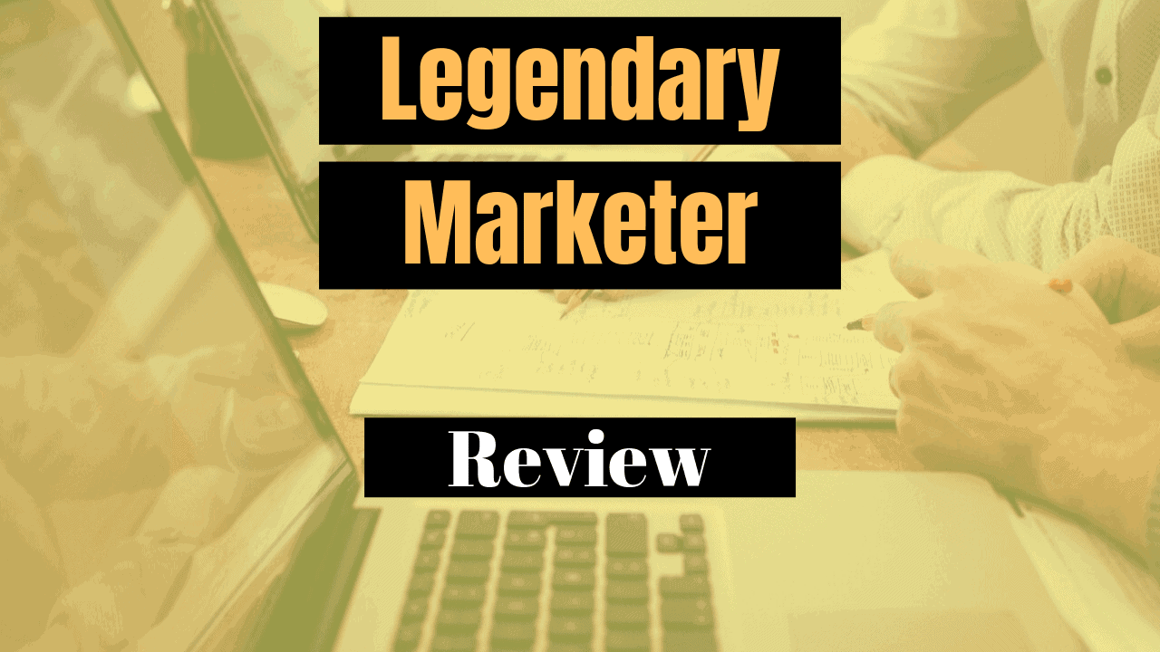 Legendary Marketer Review – My Honest Opinion