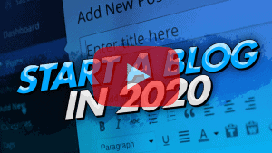 Start A Blog In 2020 YT Blog Video Image
